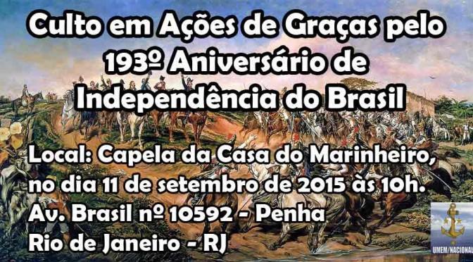 Culto em Ações de Graças pelo 193º Aniversário Independência do Brasil